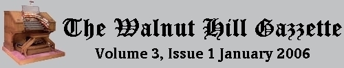 Read the January 2006 issue of the Walnut Hill Gazette. Click here to read the current issue.