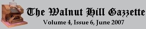 Read the June 2007 issue of the Walnut Hill Gazette. Click here to read the current issue.