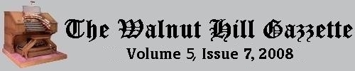 What's new at Walnut Hill? Scroll down to see the headlines for July, 2008. Click this banner to read more past issues of the Walnut Hill Gazette in our Archives section.