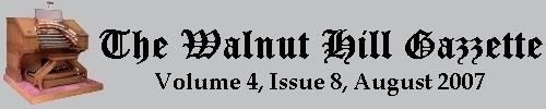 Read the August 2007 issue of the Walnut Hill Gazette. Click here to read the current issue.