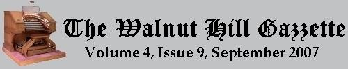 Read the September 2007 issue of the Walnut Hill Gazette. Click here to read the current issue.