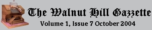 Read the October 2004 issue of the Walnut Hill gazzette. Click here to read the current issue.