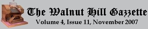 Read the November 2007 issue of the Walnut Hill Gazette. Click here to read the current issue.