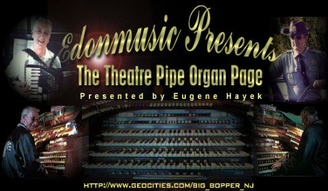 Click here to visit Eugene Hayek's original Theatre Pipe Organ Page on Geocities.