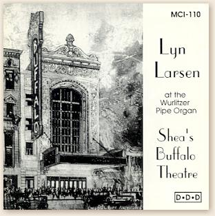 Click here to buy a copy of Lyn Larson's CD recorded on Shea's Buffalo 4/28 Mighty WurliTzer Theatre Pipe Organ.