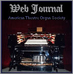 Click here to read the latest issue of the American Theatre Organ Society Web Journal.