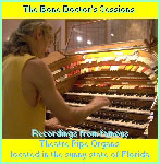 Click here to listen to recordings made by the Bone Doctor on famous Theatre Pipe Organs located in the sunny state of Florida.