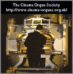 Click here to visit the official website of the Cinema Organ Society in the United Kingdom.