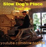 Click here to visit the Slow Dog's Place on YouTube!