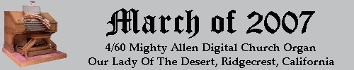 Click here to return to the Featured Organ of the Month page. Scroll down to see the 4/89 Mighty Allen Digital Church Organ installed at the All Faith Chapel at NAWS in Ridgecrest, California.
