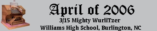 Click here to return to the Featured Organ of the Month main page. Scroll down to learn about and see the Williams High School 3/15 Mighty WurliTzer Theatre Pipe Organ