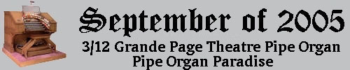 Click here to return to the Featured Organ of the Month of September 2005. Scroll down to see Johnnie June Carter's 3/12 Grande Page Theatre Pipe Organ.