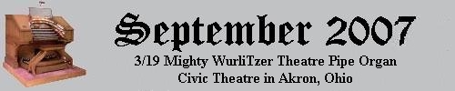 Click here to return to the Featured Organ of the Month page. Scroll down to see the 3/19 Mighty WurliTzer Theatre Pipe Organ installed at the Civic Theatre in Akron, Ohio.