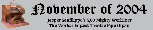 Click here to return to the Featured Organ of the Month main page. Scroll down to learn about and see the largest Theatre Pipe Organ in the world, the Mighty 5/80 Mighty WurliTzer Theatre Pipe Organ installed at the home of Jasper Sanfilippo, Barrington Heights, Illinois!