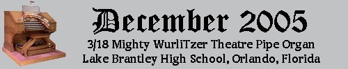 Click here to return to the Featured Organ of the Month page. Scroll down to see the 3/18 Mighty WurliTzer Theatre Pipe Organ installed at Lake Brantley High School in Orlando, Florida.