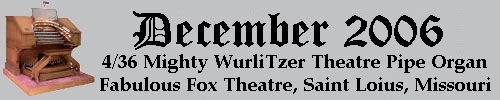 Click here to return to the Featured Organ of the Month page. Scroll down to see the Saint Louis Fox Theatre's Mighty WurliTzer Theatre Pipe Organ.