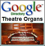 Click here to search using Google Advanced Search for Theatre Pipe Organ related websites.