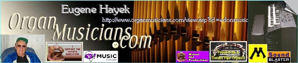 Click here to visit Eugene Hayek's new page at OrganMusicians.com