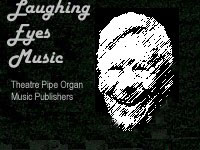 Laughing Eyes Music - Theatre Pipe Organ Music Publishing - Tom Hoehn, Proprieter