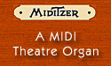 Visit the website of the Mighty MidiTzer, the little VTPO that could.