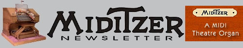 Click here to return to the Mighty MidiTzer Project main page. Scroll down to read about the latest happenings in the world of the Mighty Miditzer!