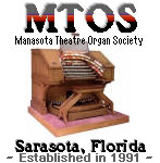 Click here to visit the official website of the Manasota Theatre Organ Society, established 1991 in Sarasota, Florida.