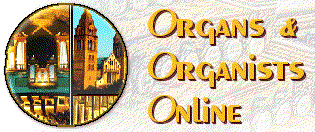 Click here to visit Organs and Organists Online - John Foss has a site with lots of organ music downloads and pictures, too!