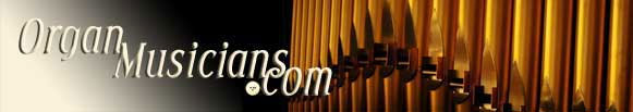 Click here to visit the Organ Musicians website.