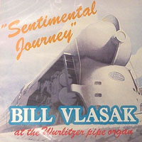 Click here to buy Sentimental Journey, Bill Vlasak at the Paramount Music Palace Wurlitzer Pipe Organ.